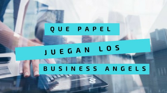 que papel juegan los business angels